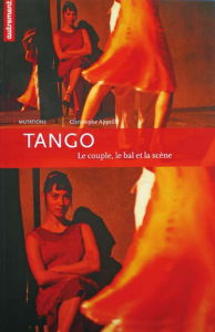 Apprill - Tango, le couple, le bal et la scène