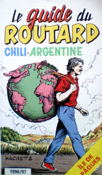 Le guide du routard - Chili, Argentine