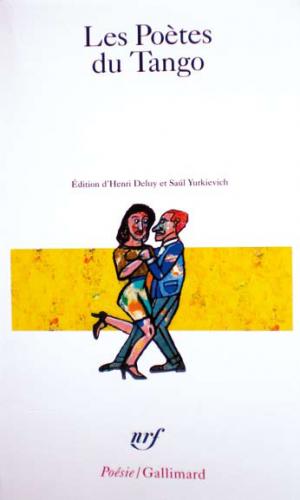 Deluy, Yurkievich - Les poètes du Tango